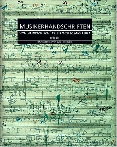 Musikerhandschriften: Von Heinrich Schütz bis Wolfgang Rihm