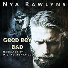 Good Boy Bad | Livre audio Auteur(s) : Nya Rawlyns Narrateur(s) : Michael Ferraiuolo