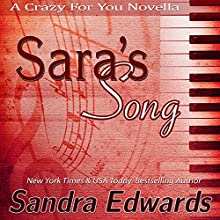 Sara's Song: Crazy For You, Book 2 (       UNABRIDGED) by Sandra Edwards Narrated by Desiree Brajevich