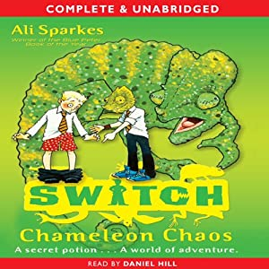 S.W.I.T.C.H.: Chameleon Chaos | [Ali Sparkes]