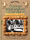 George Washington Carver: The Peanut Wizard[ GEORGE WASHINGTON CARVER: THE PEANUT WIZARD ] by Driscoll, Laura (Author) Dec-29-03[ Paperback ] (0448432439) by Driscoll, Laura