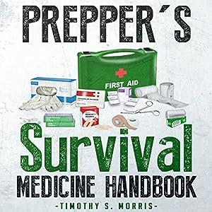 Prepper's Survival Medicine Handbook Hörbuch