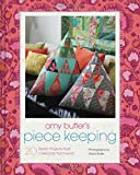 img - for Amy Butler's Piece Keeping: 20 Stylish Projects that Celebrate Patchwork book / textbook / text book