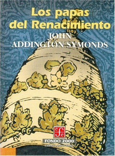 Los papas del Renacimiento (Historia) (Spanish Edition)