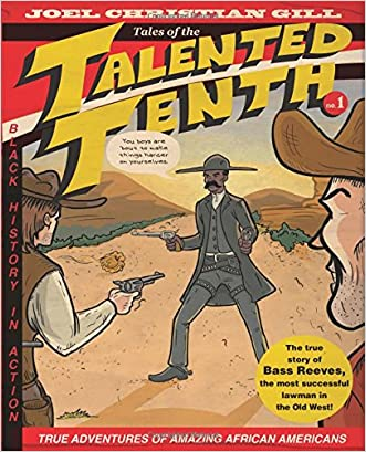 Bass Reeves: Tales of the Talented Tenth, Volume I written by Joel Christian Gill