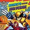 Super Hero Squad: Magneto Versus Wolverine