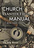 Church Planter Field Manual: Fishing