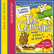 The Clumsies Make a Mess of the School: The Clumsies, Book 5   Sorrel Anderson