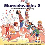 Munschworks 2: The Second Munsch Treasuryby Robert Munsch