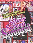 Silver Screen Samurai: The Best of Ja...