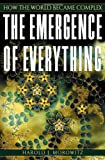 The Emergence of Everything: How the World Became Complex