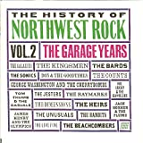 Image of The History of Northwest Rock, Vol. 2: The Garage Years