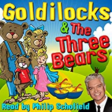 Goldilocks & The Three Bears Audiobook by Robert Southey Narrated by Phillip Schofield
