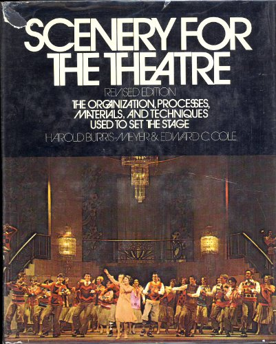 Scenery for the Theatre: The Organization, Processes, Materials, and Techniques Used to Set the Stage, Harold Burris-Meyer