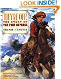 They're Off! : The Story of the Pony Express