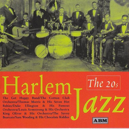 Harlem Jazz: The 20s by Get Happy Band, Blue Rhythm Orchestra, Cotton Club Orchestra, Thomas Morris & His 7 Hot Babies and Savoy Bearcats