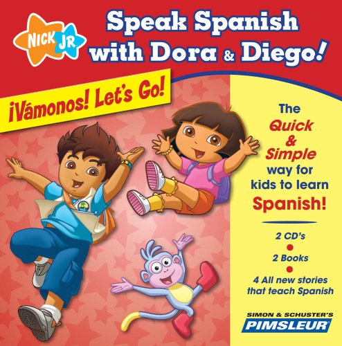 Speak Spanish with Dora & Diego: Vamonos! Let's Go!: Children Learn to Speak and Understand Spanish
