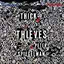 Thick as Thieves (       UNABRIDGED) by Peter Spiegelman Narrated by William Dufris