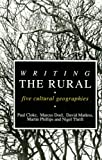 img - for Writing the Rural: Five Cultural Geographies book / textbook / text book