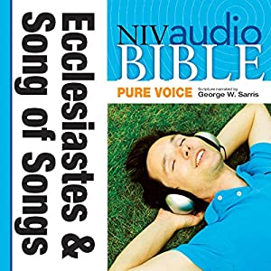 NIV Audio Bible, Pure Voice: Ecclesiastes and Song of Songs Audiobook