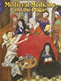 Medieval Medicine And the Plague (Medieval World)