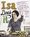 Isa Does It Amazingly Easy Wildly Delicious Vegan Recipes