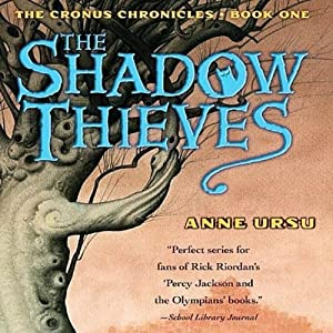 The Shadow Thieves: The Cronus Chronicles, Book 1 | [Anne Ursu]
