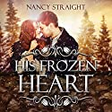 His Frozen Heart: Brewer Brothers, Book 1 (       UNABRIDGED) by Nancy Straight Narrated by Jill Maglione