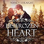 His Frozen Heart: Brewer Brothers, Book 1 | [Nancy Straight]