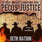 Pecos Justice: The Texas Vigilante Commission, Book 1 Hörbuch von Seth Nation Gesprochen von: Michael Welte