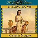 Cleopatra VII: Daughter of the Nile, 57 B.C. (       UNABRIDGED) by Kristiana Gregory Narrated by Josephine Bailey