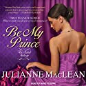 Be My Prince: Royal Trilogy Series, Book 1