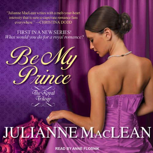Royal Trilogy - 01-Be My Prince - Julianne MacLean