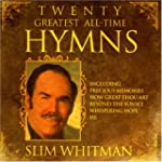 WHITMAN, SLIM - 20 GREATEST ALL TIME...