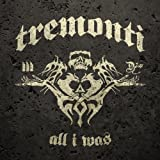 Mark Tremonti All I Was CD Edition by Mark Tremonti (2012) Audio CD
