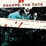 Escape the Fate There's No Sympathy for the De