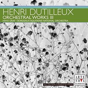 Dutilleux: Orchestral Works, Vol. 3