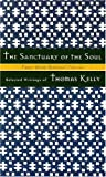 The Sanctuary of the Soul: Selected Writings of Thomas Kelly (Upper Room Spiritual Classics. Series 1)