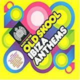 Various Artists Back to the Old Skool - Ibiza Anthems
