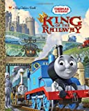 King of the Railway (Thomas and Friends) (a Big Golden Book)