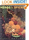 The Complete Book of Herbs & Spices: An Illustrated Guide to Growing and Using Culinary, Aromatic, Cosmetic and Medicinal Plants