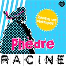 Phèdre: Explication de texte (Collection Facile à Lire) | Livre audio Auteur(s) : Jean Racine, René Bougival Narrateur(s) : Laurence Wajntreter, Philippe Carriou