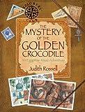 The Mystery of the Golden Crocodile: An Egyptian Maze Adventure (Explorers Club)
