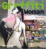 Graffiti Woman: Graffiti and Street Art from Five Continents (Street Graphics / Street Art)