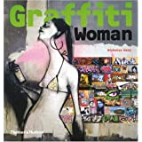 Graffiti Woman: Graffiti and Street Art from Five Continents (Street Graphics / Street Art)by Nicholas Ganz