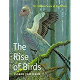 The Rise of Birds: 225 Million Years of Evolutionpar Lawrence M. Witmer