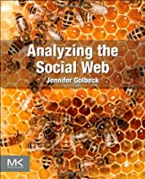 Analyzing the Social Web Front Cover