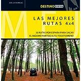Las mejores rutas 4 x 4: 50 rutas por Espaï¿1/2a para sacar el mï¿1/2ximo partido a tu todoterreno. (Destino (...
