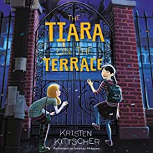 The Tiara on the Terrace Audiobook by Kristen Kittscher Narrated by Amanda Philipson