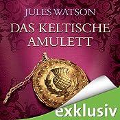 Das keltische Amulett (Die Dalriada-Saga 2) | [Jules Watson]